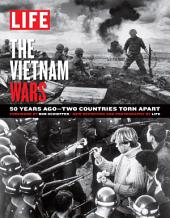 LIFE The Vietnam Wars: 50 Years Ago - Two Countries Torn Apart