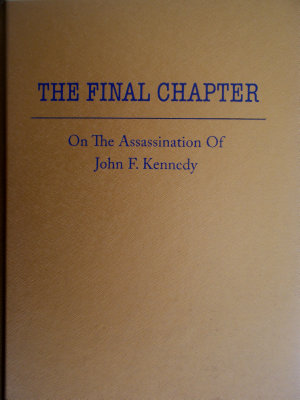 JFK  The Final Chapter on the Assassination of John F  Kennedy
