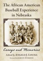 The African American Baseball Experience in Nebraska
