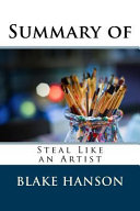 Summary Of Steal Like An Artist Book PDF