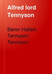 Alfred Lord Tennyson: A Memoir