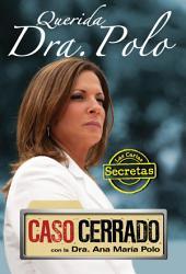Querida Dra. Polo: Las Cartas Secretas de Caso Cerrado