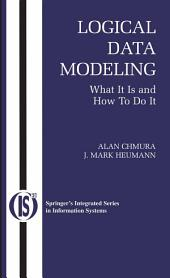 Logical Data Modeling: What it is and How to do it