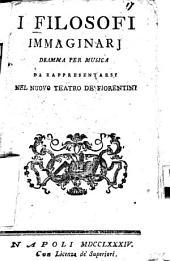 I filosofi immaginari: dramma per musica : da rappresentarsi nel Nuovo Teatro de'Fiorentine