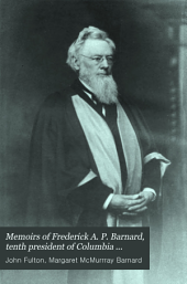 Memoirs of Frederick A. P. Barnard, Tenth President of Columbia College in the City of New York