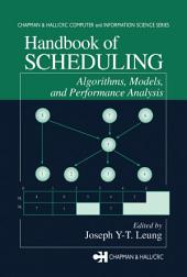Handbook of Scheduling: Algorithms, Models, and Performance Analysis