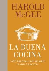 La buena cocina: Cómo preparar los mejores platos y recetas