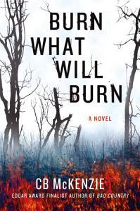 Burn What Will Burn Book