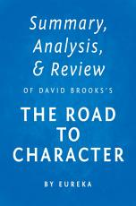 Summary  Analysis   Review of David Brooks s The Road to Character by Instaread PDF