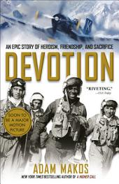 Devotion: An Epic Story of Heroism, Friendship, and Sacrifice
