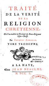 Traité de la vérité de la religion chrétienne, ou l'on établit la religion chrétienne par ses propres caractères