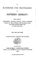 A Handbook for Travellers in Southern Germany ... [By John Murray III.] Seventh edition, corrected and enlarged