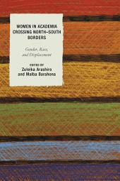 Women in Academia Crossing North–South Borders: Gender, Race, and Displacement