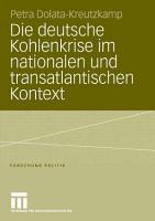 Die deutsche Kohlenkrise im nationalen und transatlantischen Kontext PDF