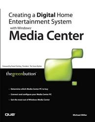 Creating a Digital Home Entertainment System with Windows Media Center