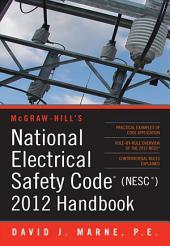 National Electrical Safety Code (NESC) 2012 Handbook: Edition 3