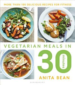 Vegetarian Meals in 30 Minutes Book