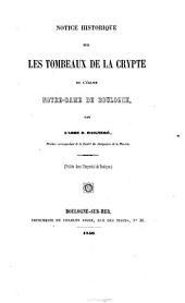 Notice historique sur les tombeaux de la crypte de l'église Notre-Dame de Boulogne