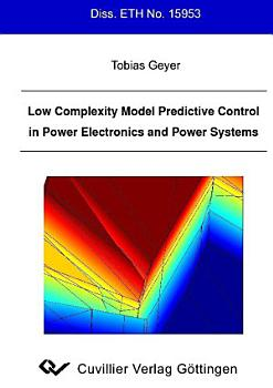 Low Complexity Model Predictive Control in Power Electronics and Power Systems PDF