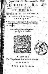 Le theatre du monde, ou il est faict un ample discours des miseres humaines: composé en Latin par P. Boaystuau, surnommé Launay, puis traduit par luy-mesme en françois. Avec un brief discours de l'excellence & dignité de l'homme