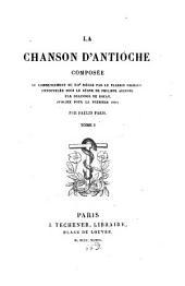 La chanson d'Antioche: Volume1