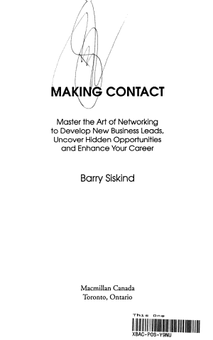 Making Contact : Master the Art of Networking to Develop New Business Leads, Uncover Hidden Opportunities and Enhance Your Career