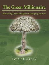 The Green Millionaire: Monetizing Green Strategies In Emerging Markets