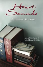 Heart Sounds: 12 Catholic Doctors