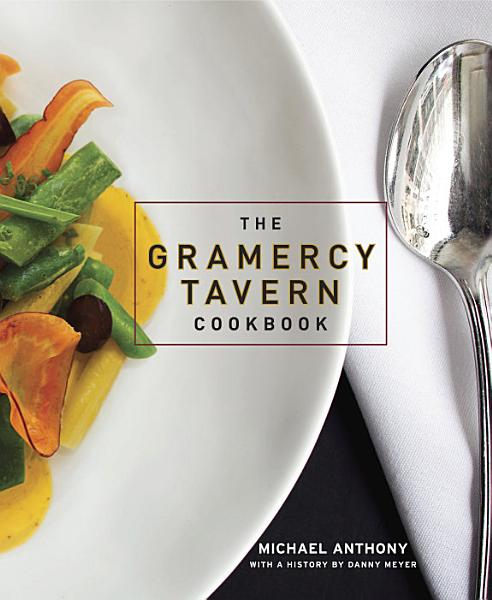 Download The Gramercy Tavern Cookbook Book