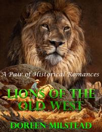 Lions of the Old West: A Pair of Historical Romances