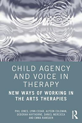 Child Agency and Voice in Therapy