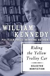 Riding the Yellow Trolley Car: Selected Nonfiction