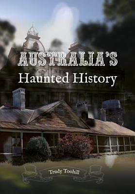 Australia s Haunted History PDF