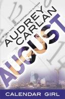 August: Calendar Girl Book 8 by Audrey Carlan