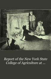 Report of the New York State College of Agriculture at Cornell University, Ithaca, and of the Cornell University Agricultural Experiment Station: Issue 26, Part 2