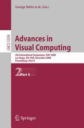 Advances in Visual Computing: 4th International Symposium, ISVC 2008, Las Vegas, NV, USA, December 1-3, 2008, Proceedings, Part 2