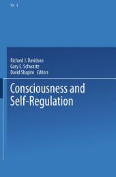 Consciousness and Self-Regulation: Advances in Research and Theory, Volume 4