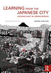 Learning from the Japanese City: Looking East in Urban Design, Edition 2