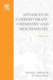 Advances in Carbohydrate Chemistry and Biochemistry: Volume 24