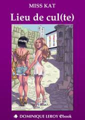 LIEU DE CUL(TE)
