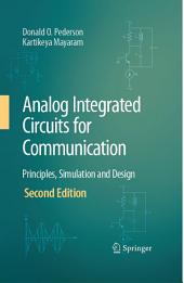 Analog Integrated Circuits for Communication: Principles, Simulation and Design, Edition 2