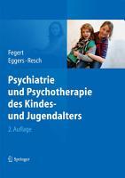 Psychiatrie und Psychotherapie des Kindes  und Jugendalters PDF