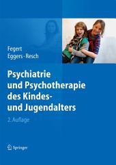 Psychiatrie und Psychotherapie des Kindes- und Jugendalters: Ausgabe 2