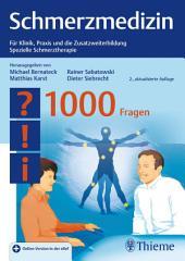 Schmerzmedizin - 1000 Fragen: Für Klinik, Praxis und die Zusatzweiterbildung Spezielle Schmerztherapie, Ausgabe 2