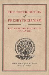 Contribution of Presbyterianism to the Maritime Provinces of Canada
