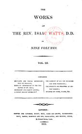 The works of the Rev. Isaac Watts D.D. in nine volumes: Volume 3