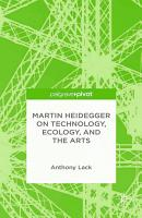 Martin Heidegger on Technology  Ecology  and the Arts PDF