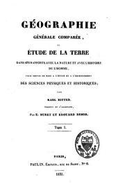 Géographie générale comparée, ou Étude de la terre dans ses rapports avec la nature et avec l'histoire de l'homme, pour servir de base à l'étude et à l'enseignment des sciences physiques et historiques: L'Afrique