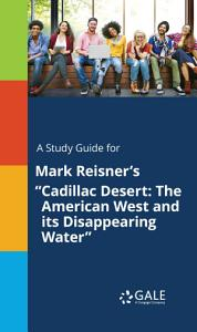 A Study Guide for Mark Reisner s  Cadillac Desert  The American West and its Disappearing Water