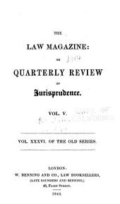 Law magazine : or quarterly review of jurisprudence: Volumes 36-37